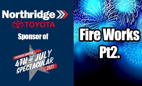 Northridge Toyota Youtube channel - 4th of July - fireworks