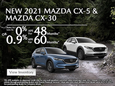 2021 MAZDA CX-5 & MAZDA CX-30 0% APR FOR 48 MOS OR 0.9% APR FOR 60 MOS*