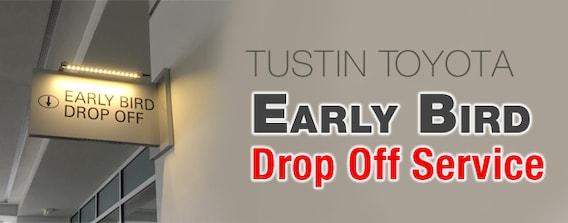 Tustin Toyota Service >> Early Bird Drop Off Service Orange County Tustin Toyota