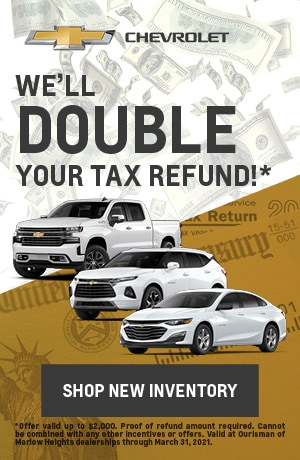 WE'LL DOUBLE YOUR TAX REFUND*
