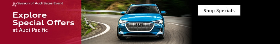 Explore Special Offers at Audi Pacific