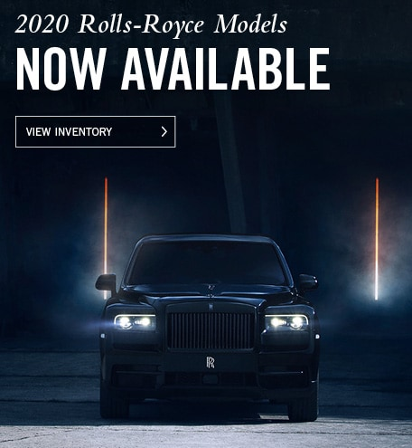 2020 Rolls-Royce Models Now Available