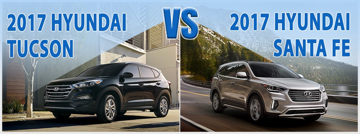 Compare New 2017 Hyundai Tucson Vs 2017 Santa Fe