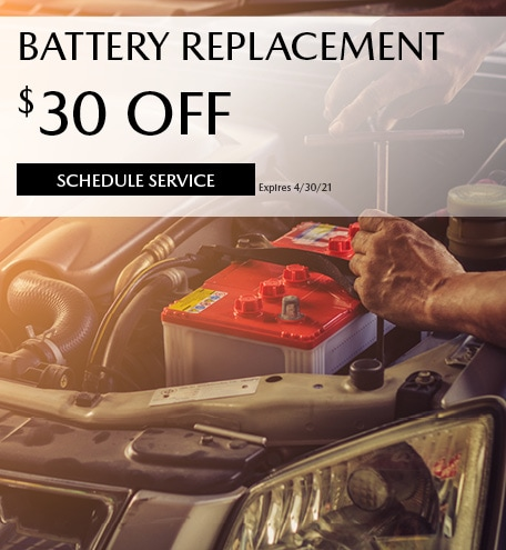 March BATTERY REPLACEMENT $30 OFF