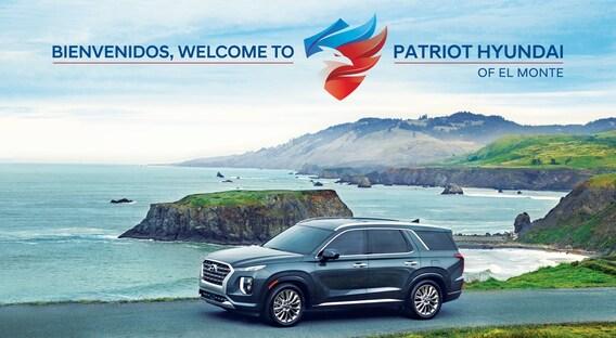 Patriot Hyundai of El Monte   New Hyundai Dealership in El Monte, CA