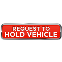 Request to Hold Vehicle