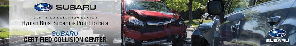 Hyman Bros. Subaru is Proud to be a Subaru Certified Collision Center