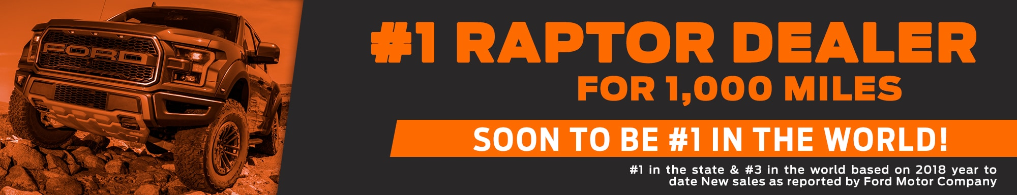 Orange and black banner with a 2020 Ford Raptor featured on the left side with text saying #1 Raptor dealer for 1000 miles soon to be #1 in the world