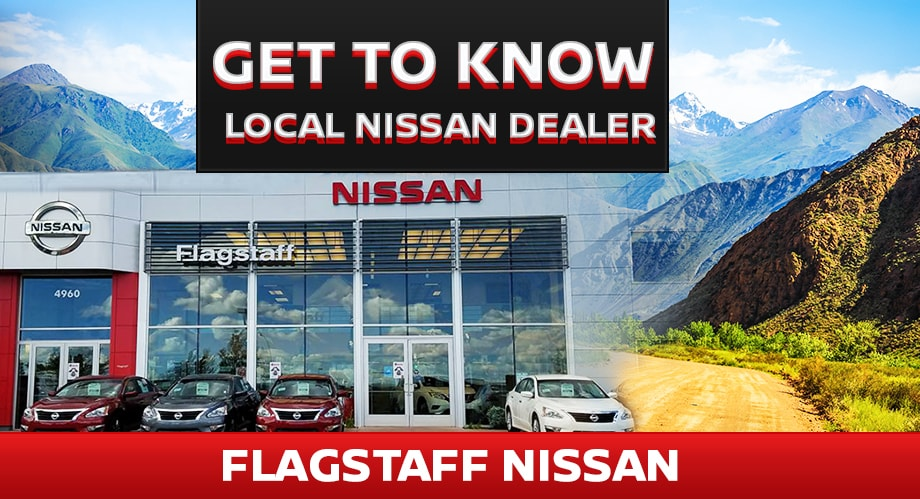 Get To Know Your Local Nissan Dealer In Flagstaff, Arizona!