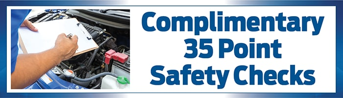 35 point safety checks provided complimentary