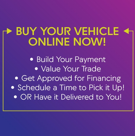 Buy Your Vehicle Online Now!