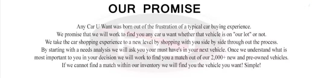 Image describes our promise to make car searching an easy process. Any Car U Want was born out of the frustration of a typical car buying experience. We promise that we will work to find you any car u want whether that vehicle is on