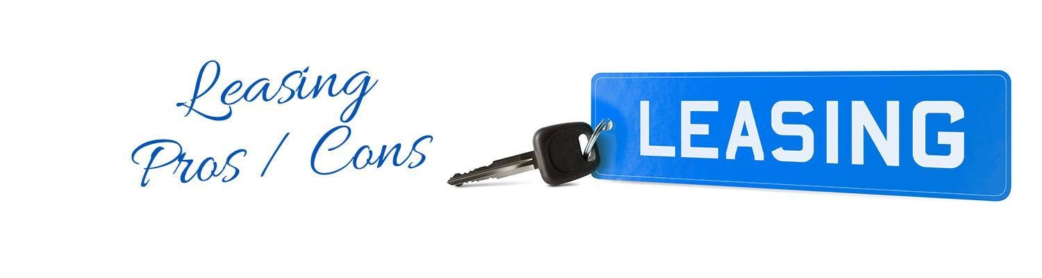 Leasing a vehicle Pros and Cons