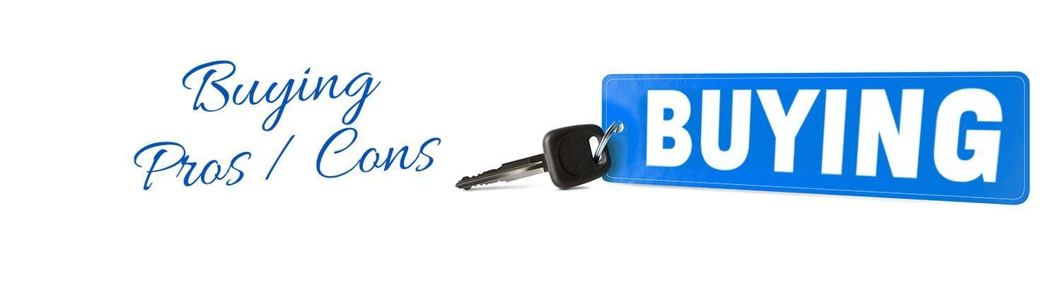 Buying a Vehicle Pros and Cons