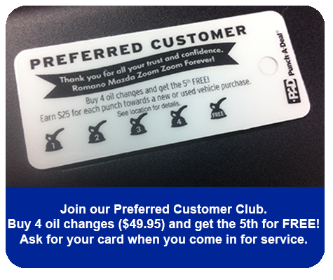 Romano Mazda Preferred Customer Club - Buy 4 Oil Changes Get the 5th for Free