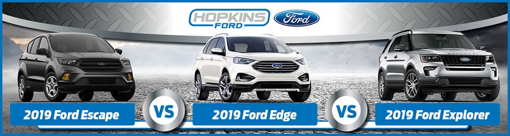 Ford Edge Vs Escape >> 2019 Ford Edge Vs Escape Vs Explorer What S The Difference
