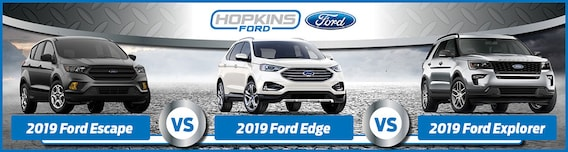 Edge Vs Explorer >> 2019 Ford Edge Vs Escape Vs Explorer What S The Difference