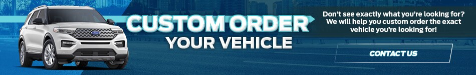 Custom Order Your Vehicle
