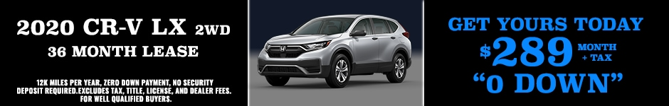 2020 CR-V JULY 4TH SPECIAL LEASE $289 MONTH + TAX