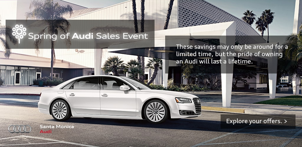 Spring Of Audi Sales Event At Santa Monica Audi Serving Los Angeles