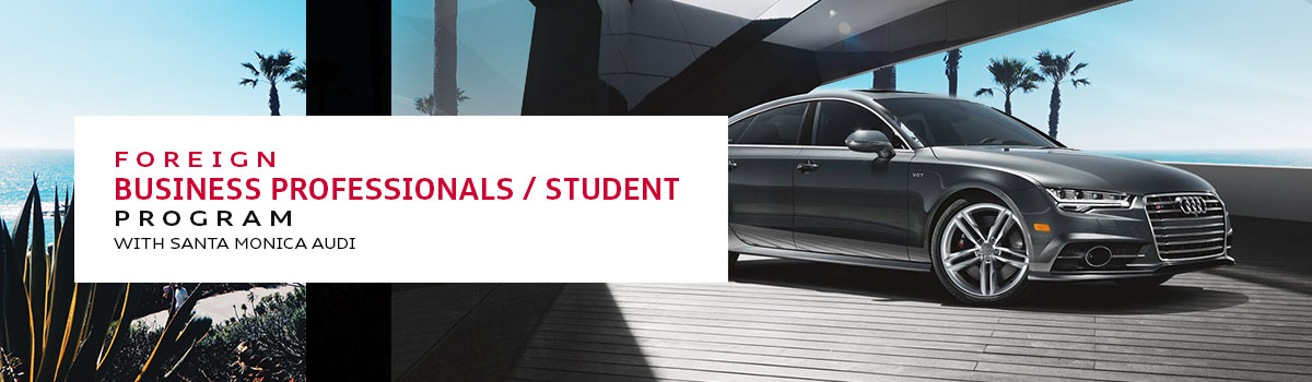Foreign Business Professionals / Student Program - Santa Monica Audi