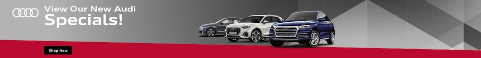 View Our New Audi Specials!