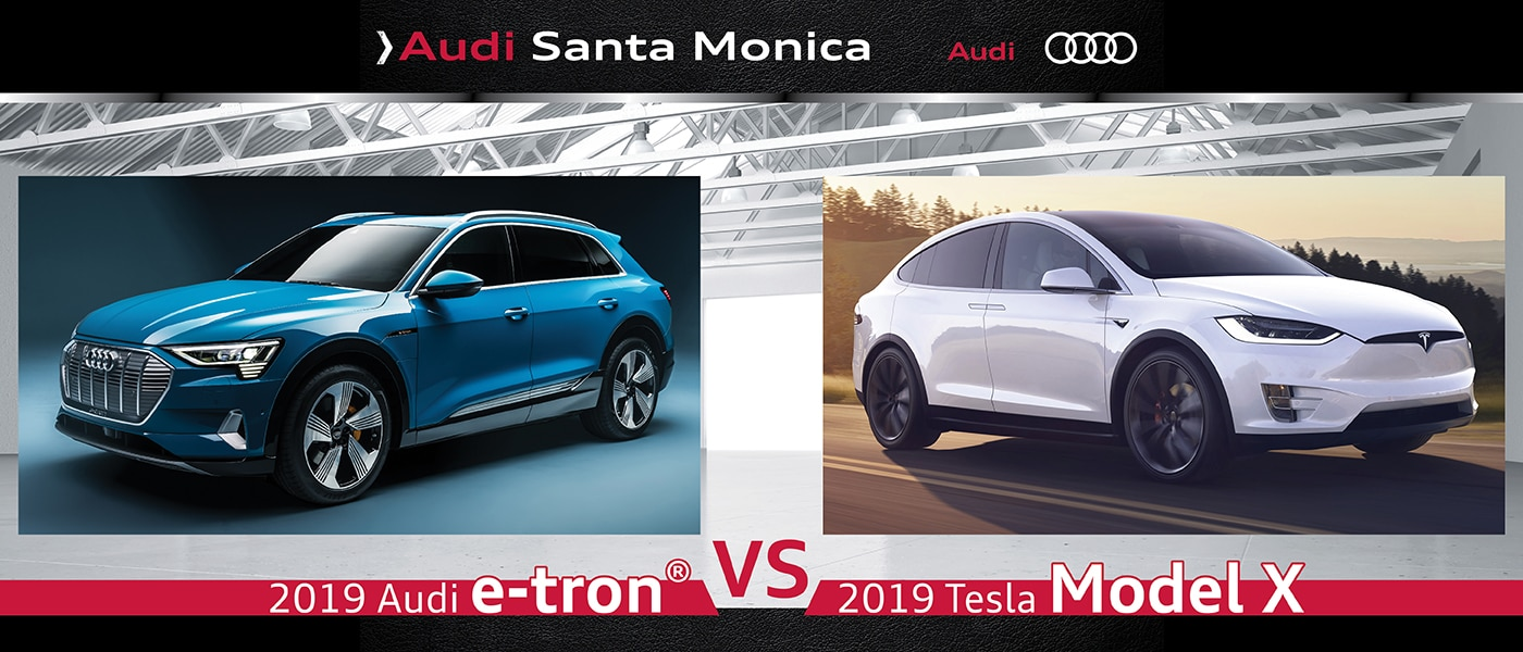 2019 Audi e-tron® vs. 2019 Tesla Model X