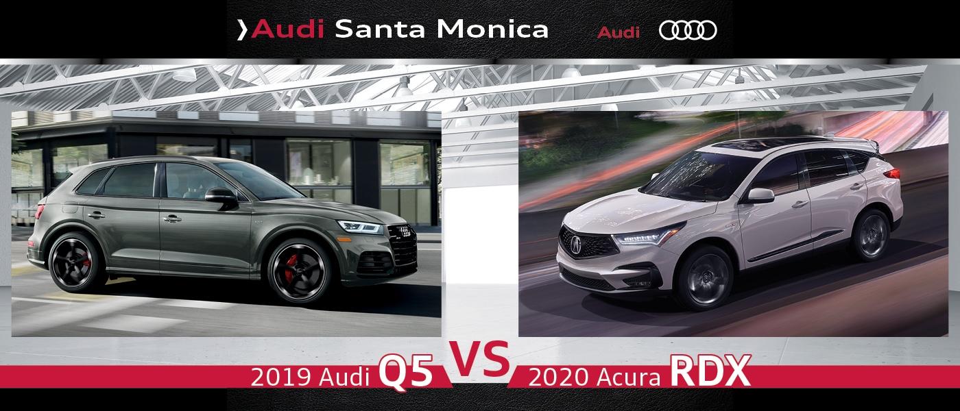 2019 Audi Q5 vs. 2020 Acura RDX: Head-to-Head Comparison