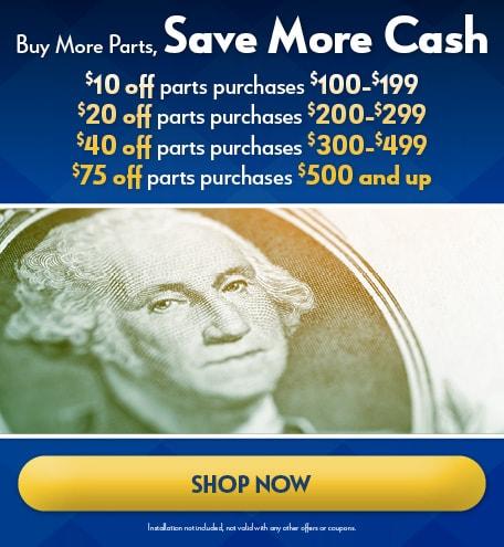 Buy More Parts, Save More Cash