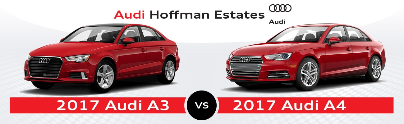 2017 Audi A3 vs. 2017 Audi A4 in Hoffman Estates, IL | Audi Hoffman
