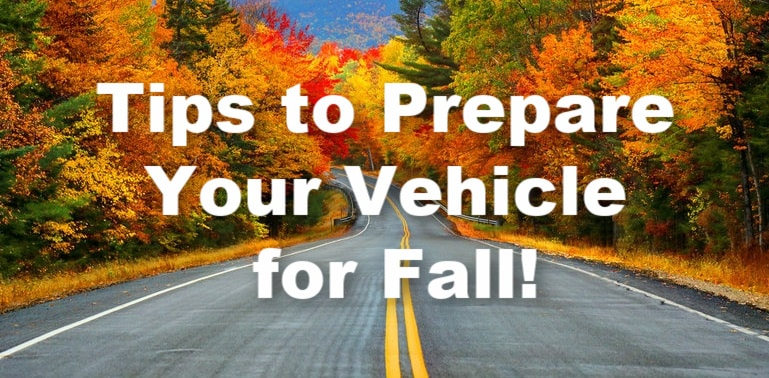 Tips to Prepare Your Vehicle for the Fall Season