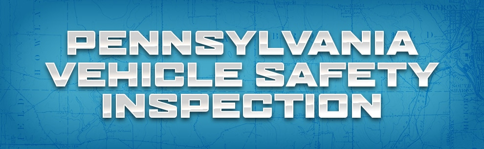 Pennsylvania Vehicle Safety Inspection