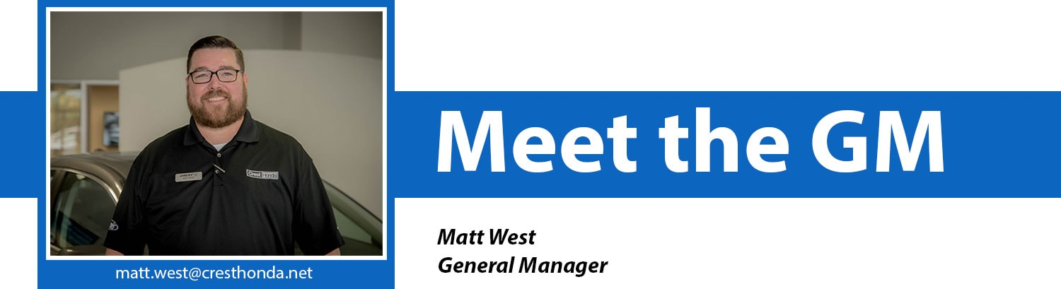 Matt West - General Manager at Crest Honda