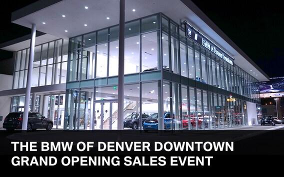 BMW Of Denver >> Bmw Of Denver Downtown Grand Opening Sales Event Bmw Of