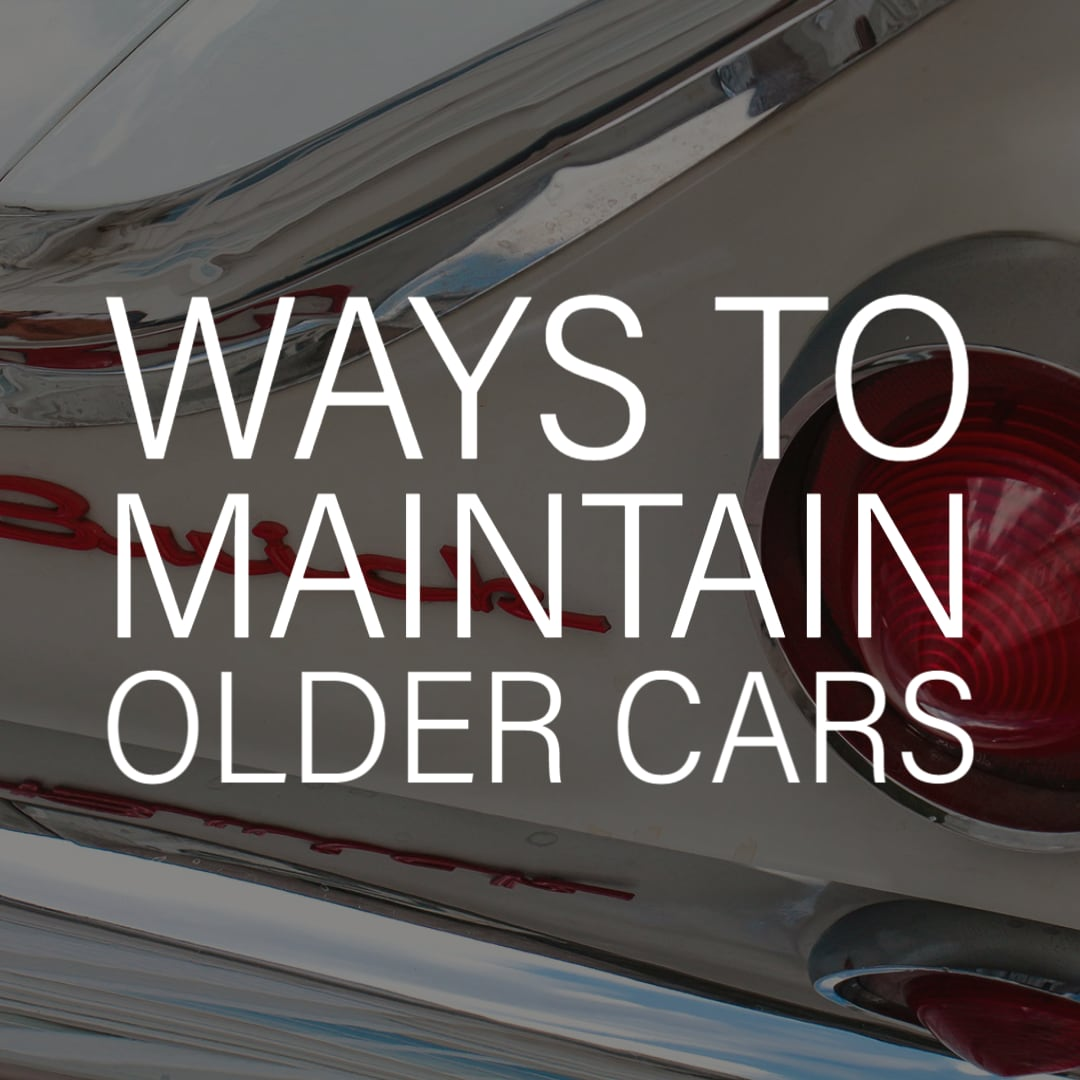 Ways to Maintain Older Cars