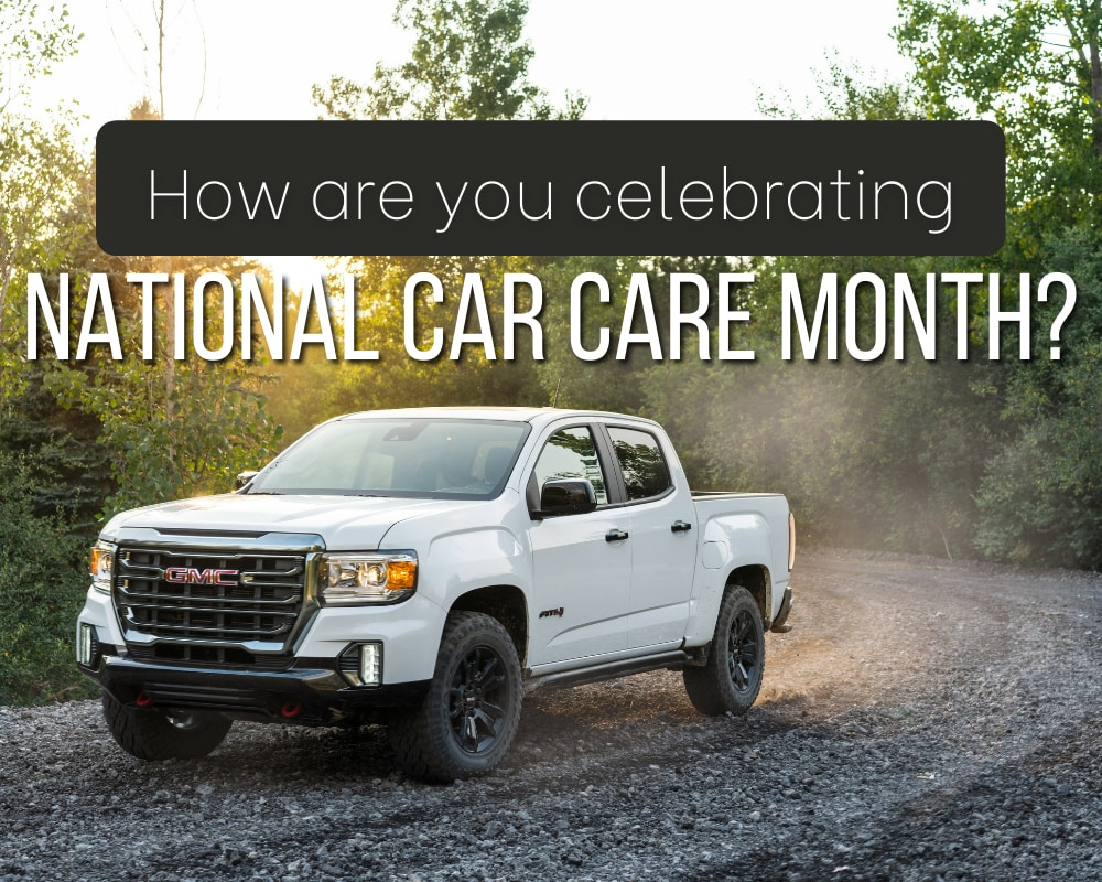 """GMC Canyon AT4 Front 3/4 View with Words """"How are you celebrating National Car Care month?"""""""