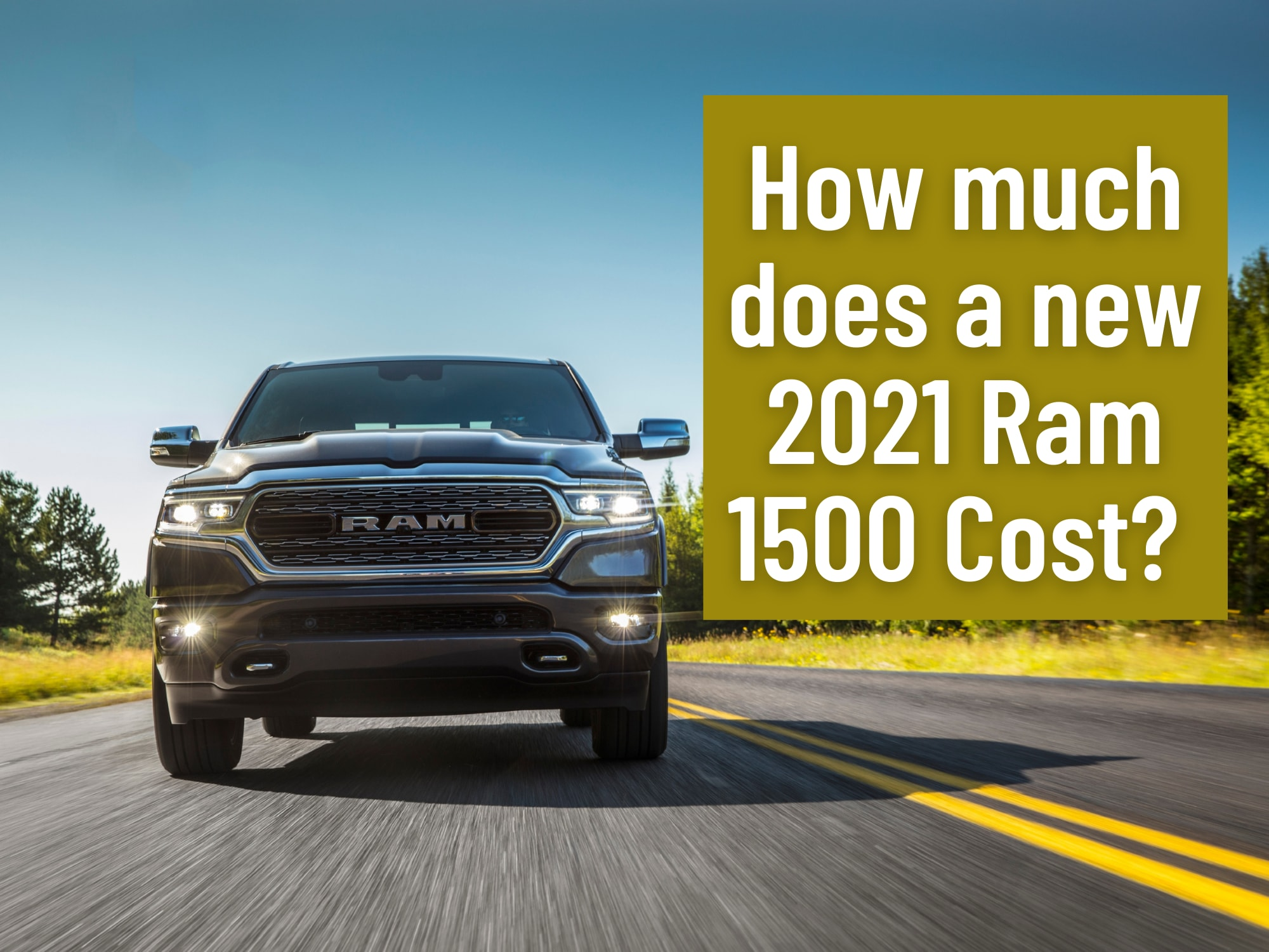 "Front View of Ram 1500 Driving with ""How much does a new 2021 Ram 1500 Cost?"""