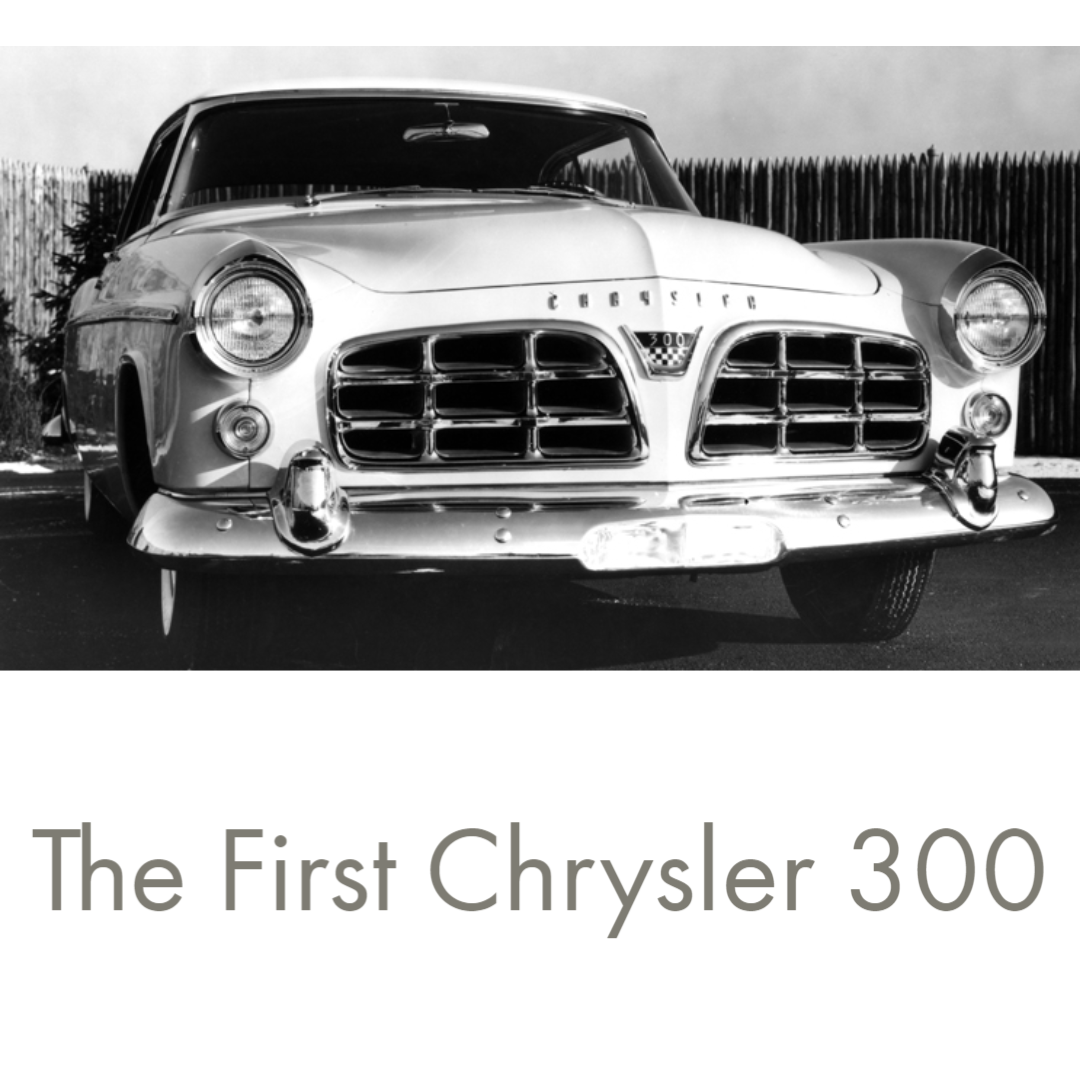 "front view of the first Chrysler 300  with words ""The First Chrysler 300"" at bottom"
