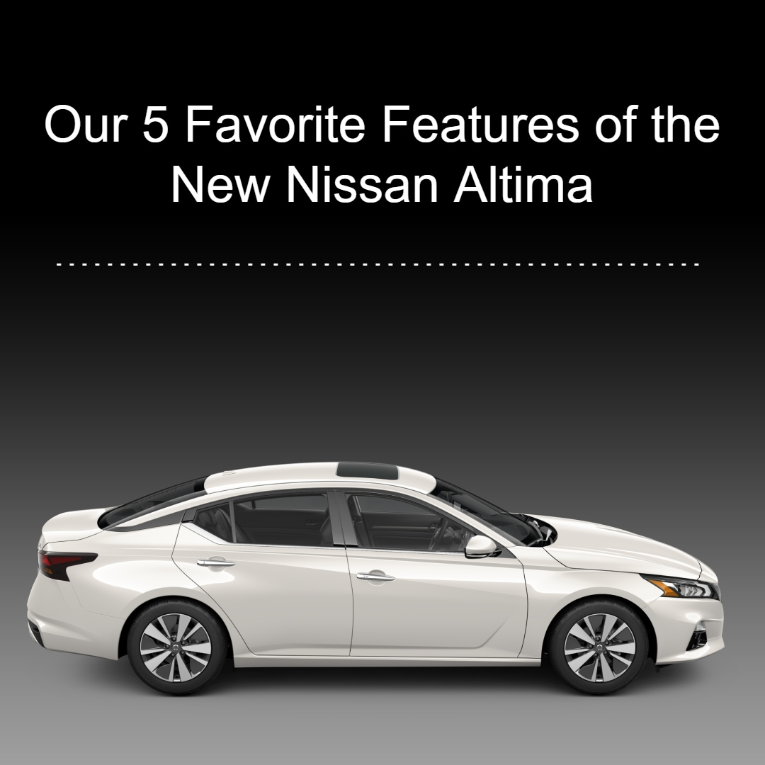 """Gradient black and white background with white Nissan in foreground and words """"our 5 favorite feature of the new Nissan Altima"""""""