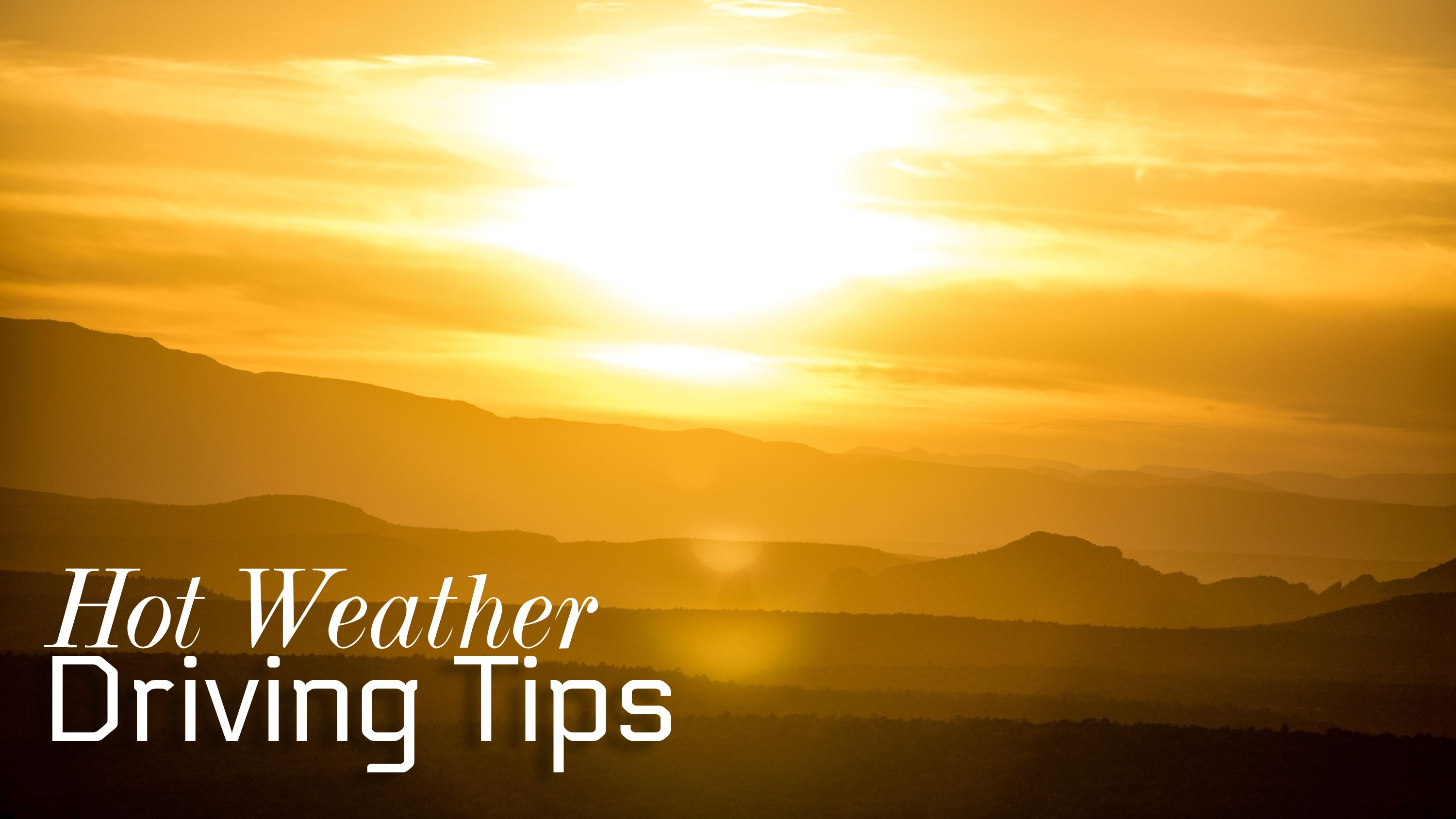 """Sunset with """"Hot Weather Driving Tips"""""""