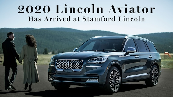2020 Lincoln Aviator Has Arrived | Stamford Lincoln