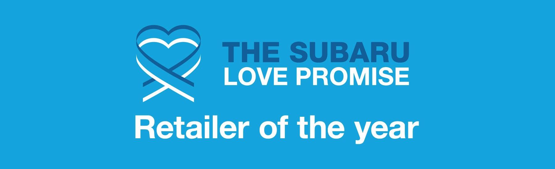 Subaru Love Promise Retailer of the Year