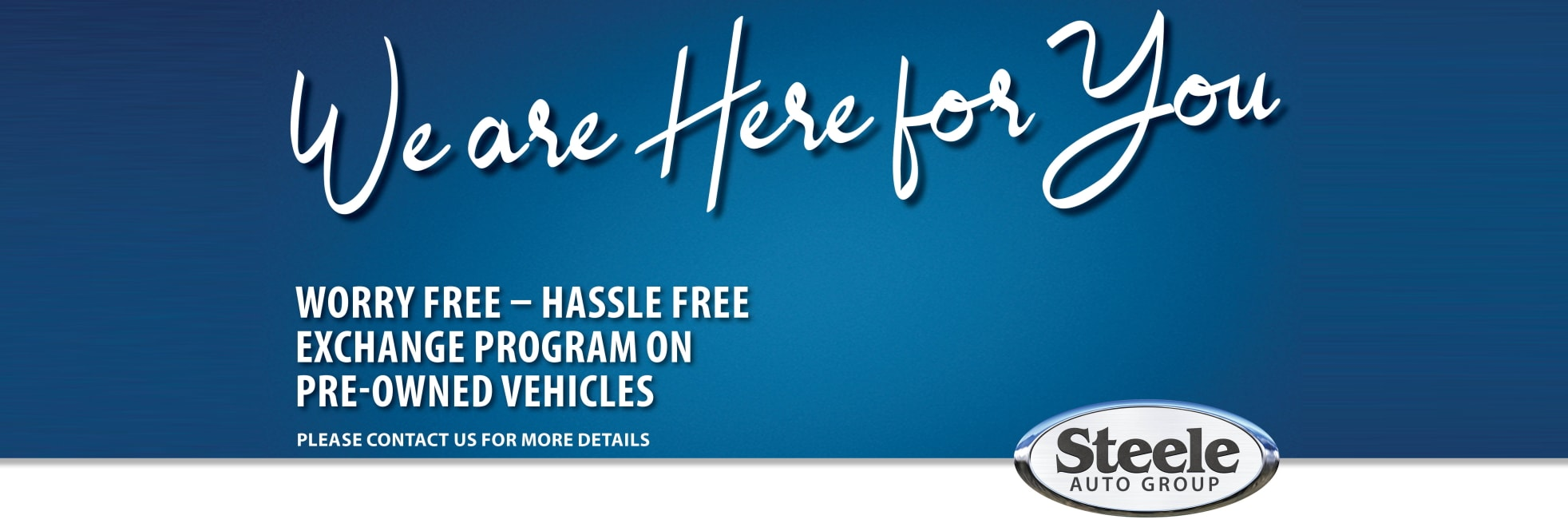 We are here for you - Exchange Program at Steele Hyundai