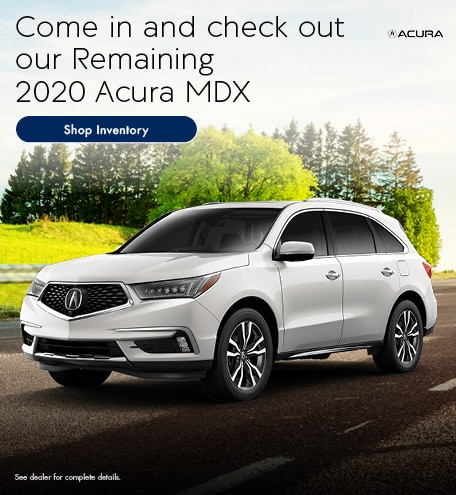Come in and check out our Remaining 2020 Acura MDX