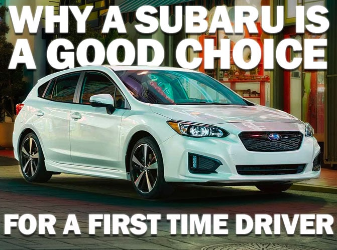 First Time Driver >> Why A Subaru Is A Good Choice For A First Time Driver