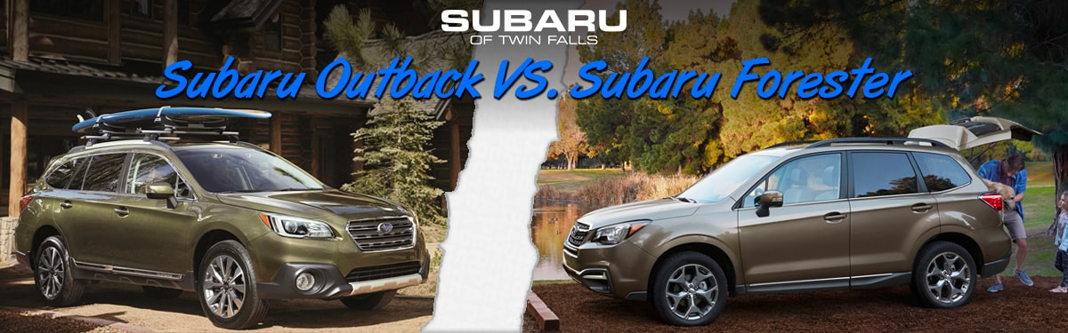 Forester Vs Outback >> Subaru Outback Vs Subaru Forester Subaru Of Twin Falls