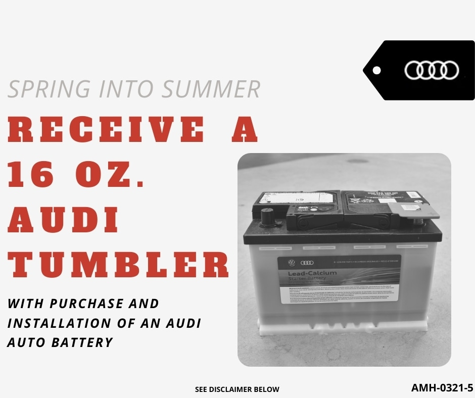 SPRING INTO SUMMER - free gift with audi auto battery