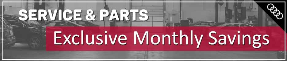 Parts & Service Exclusive Monthly Savings
