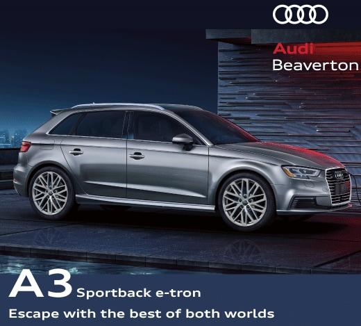 Audi A3 E Tron Lease >> A3 E Tron Lease Offers Audi Beaverton Portland S Audi Dealer
