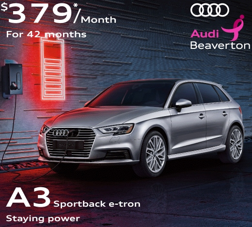 Special Audi Lease Offers Portland Vancouver Beaverton Near Me - Audi a3 e tron lease